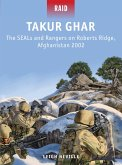 Takur Ghar: The Seals and Rangers on Roberts Ridge, Afghanistan 2002