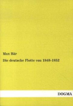 Die deutsche Flotte von 1848-1852 - Bär, Max