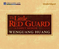 The Little Red Guard: A Family Memoir - Huang, Wenguang