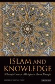Islam and Knowledge: Al Faruqi's Concept of Religion in Islamic Thought: Essays in Honor of Isma'il Al Faruqi