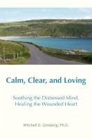 Calm, Clear, and Loving - Ginsberg, Mitchell D.