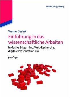 Einführung in das wissenschaftliche Arbeiten - Sesink, Werner