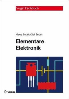 Elementare Elektronik - Beuth, Klaus; Beuth, Olaf