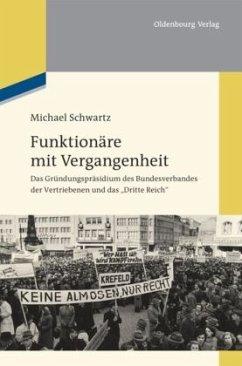 Funktionäre mit Vergangenheit - Schwartz, Michael