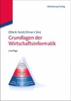 Grundlagen der Wirtschaftsinformatik - Ferstl, Otto K.;Sinz, Elmar J.