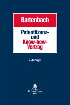 Patentlizenz- und Know-how-Vertrag - Bartenbach, Kurt;Bartenbach, Anja