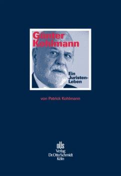Günter Kohlmann. Ein Juristen-Leben - Kohlmann, Patrick
