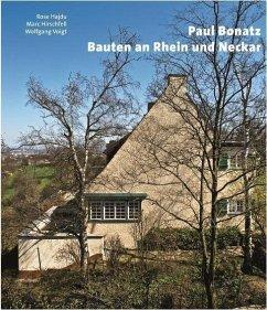 Paul Bonatz. Bauten an Rhein und Neckar