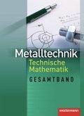 Metalltechnik - Technische Mathematik. Schülerband. Gesamtband