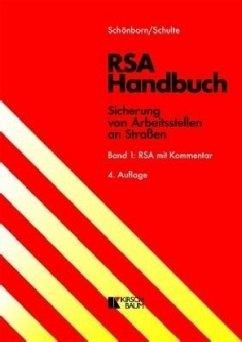 RSA Handbuch - Sicherung von Arbeitsstellen an Straßen - Schönborn, Hans-Dieter; Schulte, Wolfgang