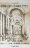 Die Baugeschichte des Petersdoms 01. Römisch Roulette