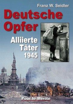 Deutsche Opfer - Seidler, Franz W.