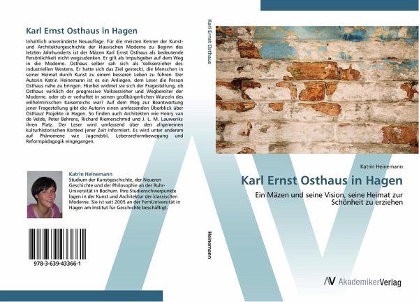 Karl Ernst Osthaus in Hagen - Heinemann, Katrin