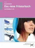 Das neue Friseurbuch. Arbeitsheft. In Lernfelder 6-9