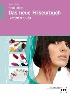 Das neue Friseurbuch. Arbeitsheft. In Lernfelde...