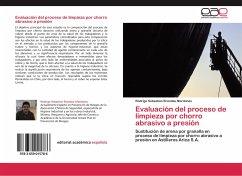 Evaluación del proceso de limpieza por chorro abrasivo a presión