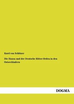 Die Hansa und der Deutsche Ritter-Orden in den Ostseeländern