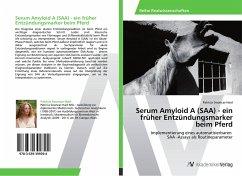Serum Amyloid A (SAA) - ein früher Entzündungsmarker beim Pferd
