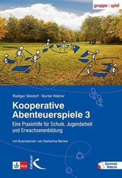 Kooperative Abenteuerspiele 3 - Gilsdorf, Rüdiger; Kistner, Günter