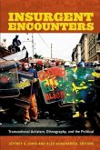 Insurgent Encounters: Transnational Activism, Ethnography, and the Political