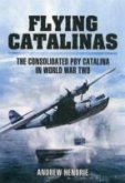 Flying Catalinas: The Consolidated PBY Catalina in WWII
