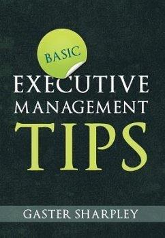 Basic Executive Management Tips - Sharpley, Gaster