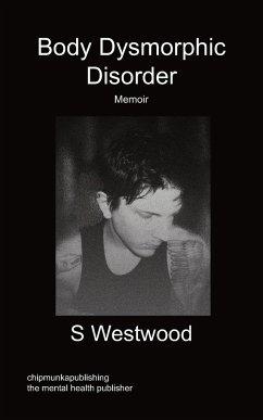 Body Dysmorphic Disorder - Memoir