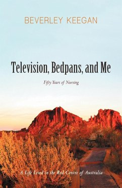 Television, Bedpans, and Me: A Life Lived in the Red Centre of Australia