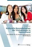 Kulturelle Besonderheiten der Vietnamesen in Deutschland
