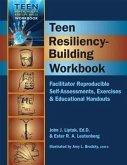 Teen Resiliency-Building Workbook: Reproducible Self-Assessments, Exercises & Educational Handouts