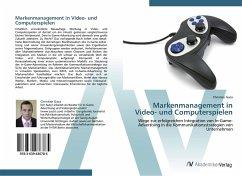 Markenmanagement in Video- und Computerspielen - Gaca, Christian