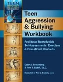 Teen Aggression & Bullying Workbook: Facilitator Reproducible Self-Assessments, Exercises & Educational Handouts