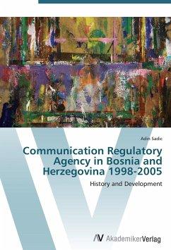 Communication Regulatory Agency in Bosnia and Herzegovina 1998-2005