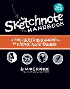 The Sketchnote Handbook Video Edition: The Illustrated Guide to Visual Note Taking - Rohde, Mike