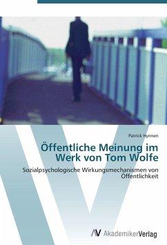 Öffentliche Meinung im Werk von Tom Wolfe