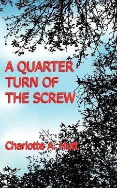 A Quarter Turn of the Screw