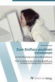 Zum Einfluss positiver Emotionen