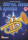Hören, lesen & spielen, Schule für Trompete in C, m. Audio-CD