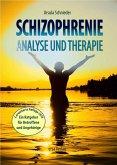 Schizophrenie - Analyse und Therapie