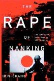 The Rape of Nanking the Forgotten Holocaust of World War II