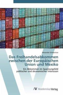 Das Freihandelsabkommen zwischen der Europäischen Union und Mexiko