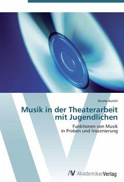 Musik in der Theaterarbeit mit Jugendlichen
