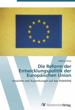 Die Reform der Entwicklungspolitik der Europäischen Union