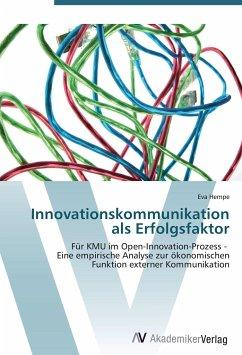 Innovationskommunikation als Erfolgsfaktor - Hempe, Eva