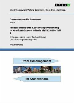 Prozessorientierte Kostenträgerrechnung in Krankenhäusern mittels eisTIK.NET® Teil 2