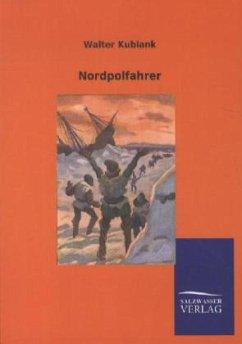Nordpolfahrer - Kublank, Walter