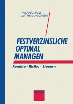 Festverzinsliche optimal managen - Kroll, Michael; Hochrein, Matthias