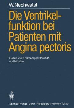 Die Ventrikelfunktion bei Patienten mit Angina pectoris - Nechwatal, W.