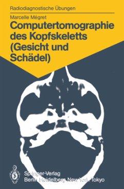 Computertomographie des Kopfskeletts (Gesicht und Schädel) - Megret, Marcelle