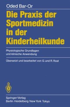 Die Praxis der Sportmedizin in der Kinderheilkunde - Bar-Or, Oded
